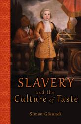 Slavery And The Culture Of Taste Book PDF