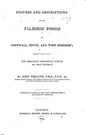 Figures and Descriptions of the Palaeozoic Fossils of Cornwall, Devon and West Somerset...