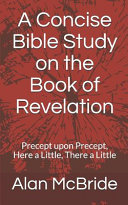 A Concise Bible Study on the Book of Revelation