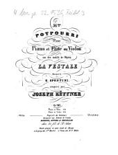 56me potpourri pour piano et flûte ou violon sur des motifs de l'opéra La vestale, musique de G. Spontini: op. 296