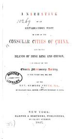 A Narrative of an Exploratory Visit to Each of the Consular Cities of China, and to the Islands of Hong Kong and Chusan: In Behalf of the Church Missionary Society, in the Years 1844, 1845, 1846, Volume 1