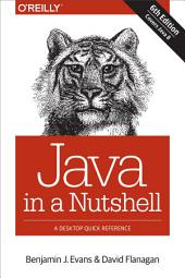 Java in a Nutshell: A Desktop Quick Reference, Edition 6