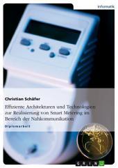 Effiziente Architekturen und Technologien zur Realisierung von Smart Metering im Bereich der Nahkommunikation