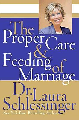 The Proper Care and Feeding of Marriage PDF