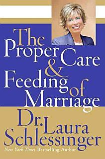 The Proper Care and Feeding of Marriage Book