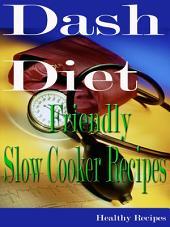 Dash Diet Friendly Slow Cooker Recipes