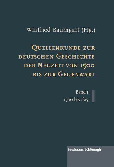 Quellenkunde zur deutschen Geschichte der Neuzeit von 1500 bis zur Gegenwart PDF