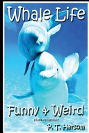 Whale Life Funny and Weird Marine Mammals