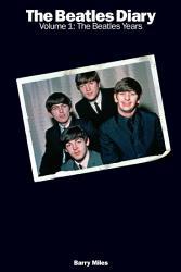 The Beatles Diary Volume 1  The Beatles Years PDF