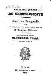 Generalia quaedam de electricitate. Diss. inau med. - Patavii, Cartallier et Sicca 1838