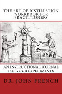 The Art Of Distillation Workbook For Practitioners Book PDF