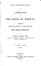 The Heimskringla: Or, Chronicle of the Kings of Norway, Volume 1