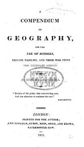 A Compendium of Geography for the use of schools, etc