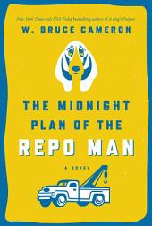 Midnight Plan of the Repo Man, The: A Novel