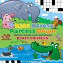 Kids Across, Parents Down: Crazy Critters