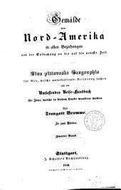 Gemälde von Nordamerika: in allen Beziehungen von der Entdeckung an bis auf die neueste Zeit : eine pittoreske Geographie ... ; in zwei Bänden, Band 2
