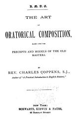 The Art of Oratorical Composition: Based Upon the Precepts and Models of the Old Masters
