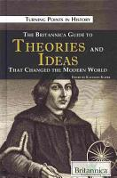 The Britannica Guide to Theories and Ideas That Changed the Modern World PDF