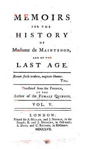 Memoirs for the History of Madame de Maintenon and of the Last Age: Volume 5