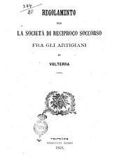 Regolamento per la società di reciproco soccorso fra gli artigiani di Volterra