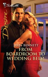 From Boardroom to Wedding Bed?
