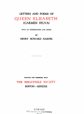 Letters and Poems of Queen Elisabeth (Carmen Sylva)