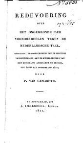 Redevoering over het ongegronde der vooroordeelen tegen de Nederlandsche taal, gehouden, ter gelegenheid van de plegtige prijsuitdeeling aan de kweekelingen van het Koninklijk Athenaeum te Brugge, den 30 van oogstmaand 1821