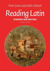 Reading Latin: Grammar and Exercises, Edition 2