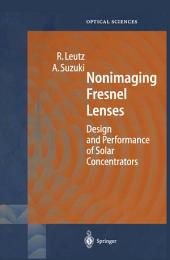 Nonimaging Fresnel Lenses: Design and Performance of Solar Concentrators