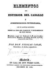 Elementos del esterior del caballo y jurisprudencia veterinaria : con un capitulo adicional sobre la cria del caballo y cruzamiento de sus razas ...