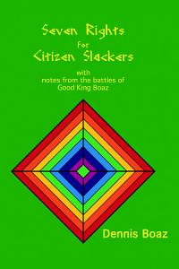Seven Rights for Citizen Slackers  With Notes from the Battles of Good King Boaz Book