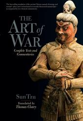 The Art of War: Complete Texts and Commentaries