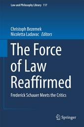 The Force of Law Reaffirmed: Frederick Schauer Meets the Critics