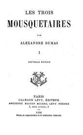 Les trois mousquetaires: Volume1