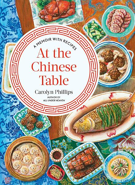 Download At the Chinese Table  A Memoir with Recipes Book