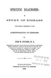 Specific Diagnosis: A Study of Disease with Special Reference to the Administration of Remedies