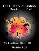 The History of British Rock and Roll: The Beat Boom 1963 - 1966