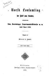 Norsk lovsamling for folk paa landet, indeholdende love, forordninger, departements-skrivelser m.m. indtil aaret 1882
