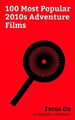 Focus On: 100 Most Popular 2010s Adventure Films