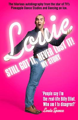 Still Got It  Never Lost It   The Hilarious Autobiography from the Star of TV   s Pineapple Dance Studios and Dancing on Ice