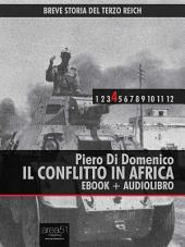 Breve storia del Terzo Reich vol.4 (ebook + audiolibro): Il conflitto in Africa