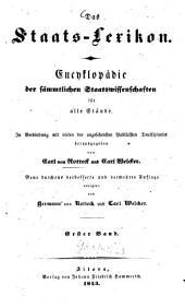 Das Staats-Lexikon: Encyklopädie der sämmtlichen Staatswissenschaften für alle Stände. Aachen - Auswanderung, Band 1