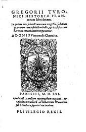 Historiae Francorum libri X. Adonis Viennensis Chronica