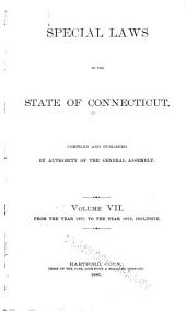 Special Acts and Resolutions of the State of Connecticut ...: Volume 7