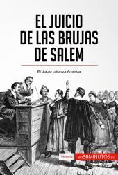 El juicio de las brujas de Salem: El diablo coloniza América