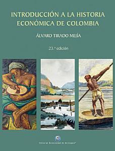 Introducci  n a la historia econ  mica de Colombia PDF