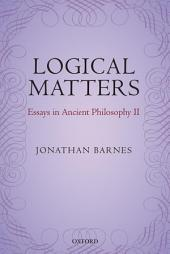 Logical Matters: Essays in Ancient Philosophy II