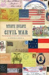 Patriotic Envelopes of the Civil War: The Iconography of Union and Confederate Covers