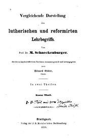 Vergleichende Darstellung des lutherischen und reformirten Lehrbegriffs