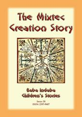 THE MIXTEC CREATION STORY - An Ancient Mexican creation story: Baba Indaba Children's Stories - Issue 38